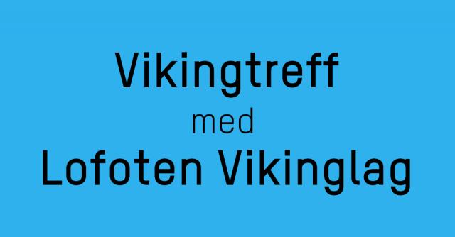 online retailer 385ba e4c14 Vikingtreff  Lofoten Vikinglag, 4. mai